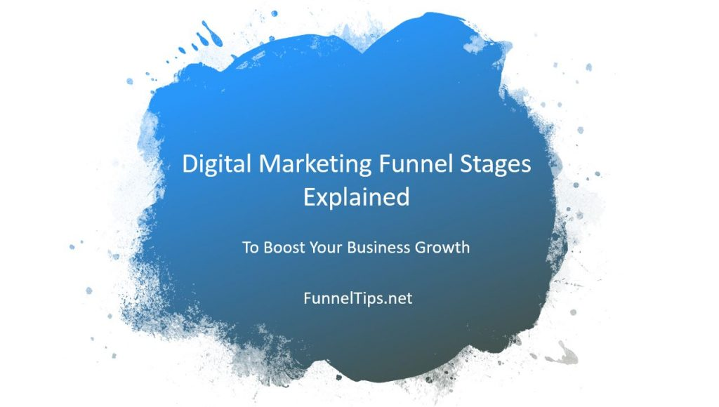 Digital Marketing Funnel Stages Explained To Boost Your Growth